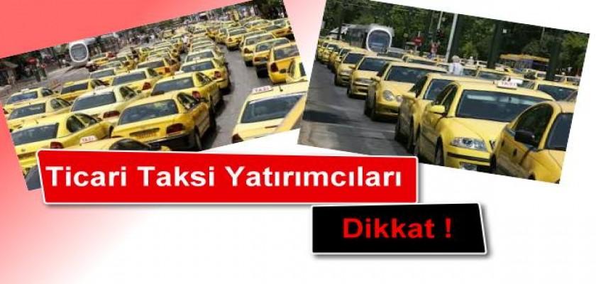 Ticari Taksi Yatırımcıları Dikkat