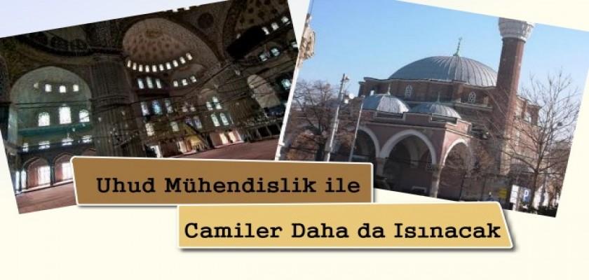 Uhud Mühendislik İle Camiler Daha Da Isınacak